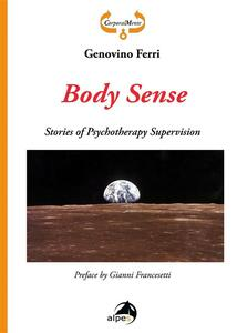 Body Sense. Stories of Psychotherapy Supervision
