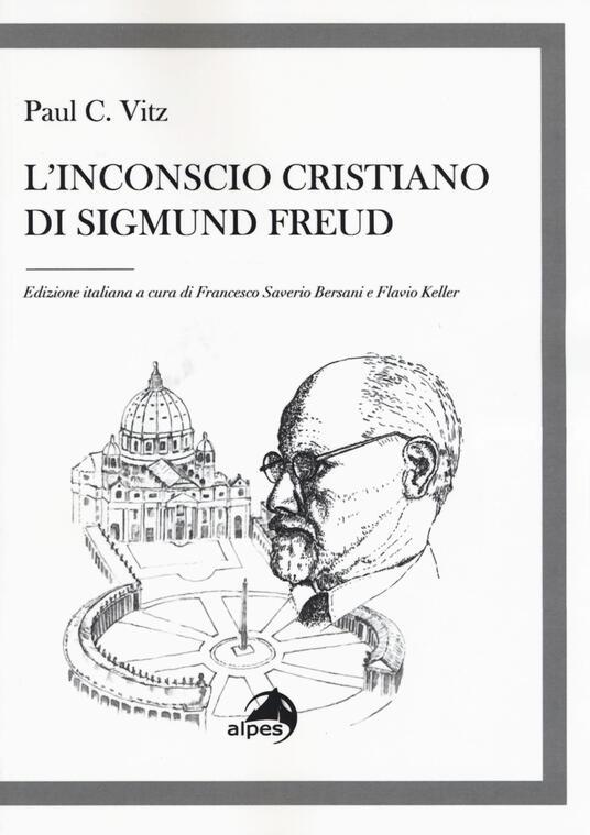 L' inconscio cristiano di Sigmund Freud - Paul C. Vitz - copertina