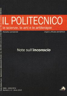 Ristorantezintonio.it Il Politecnico. Le scienze, le arti e le artiterapie (2018). Vol. 1-2: Note sull'inconscio. Image
