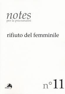 Antondemarirreguera.es Notes per la psicoanalisi. Vol. 11: Rifiuto del femminile. Image