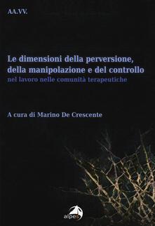 Letterarioprimopiano.it Le dimensioni della perversione, della manipolazione e del controllo nel lavoro nelle comunità terapeutiche Image