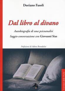 Dal libro al divano. Autobiografia di una psicoanalisi. Saggio-conversazione con Giovanni Sias.pdf