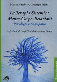 La La terapia sistemica mente-corpo-relazioni. Psicologia e osteopatia - Barbieri Massimo Sacchi Giuseppe - wuz.it