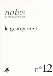 Cefalufilmfestival.it Notes per la psicoanalisi. Vol. 12: guarigione. Prima parte, La. Image