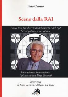 Scene dalla Rai. I miei testi più divertenti del varietà e del Tg2. Satira politica e di costume.pdf