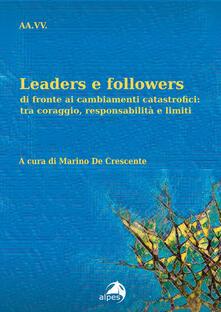 Milanospringparade.it Leaders e followers di fronte ai cambiamenti catastrofici: tra coraggio, responsabilità e limiti Image