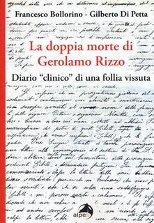 La doppia morte di Gerolamo Rizzo. Diario «clinico» di una follia vissuta - Gilberto Di Petta,Francesco Bollorino - copertina