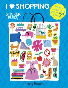 Osteriacasadimare.it I love shopping. Sticker trendy. Ediz. illustrata Image