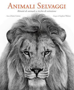 Animali selvaggi. Ritratti di animali a rischio di estinzione