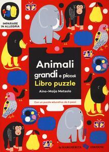 Animali grandi e piccoli. Libro puzzle. Imparare in allegria