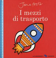 Milanospringparade.it I mezzi di trasporto. Ediz. a colori Image