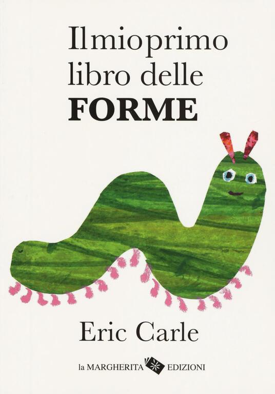Il mio primo libro delle forme. Ediz. a colori - Eric Carle - copertina