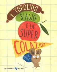 Cefalufilmfestival.it Il topolino Biagio e la super colazione. Ediz. a colori Image