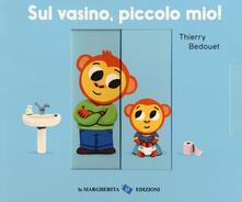 Premioquesti.it Sul vasino, piccolo mio! Ediz. a colori Image