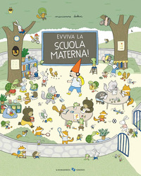 Evviva la scuola materna! Ediz. a colori - Dubuc Marianne - wuz.it