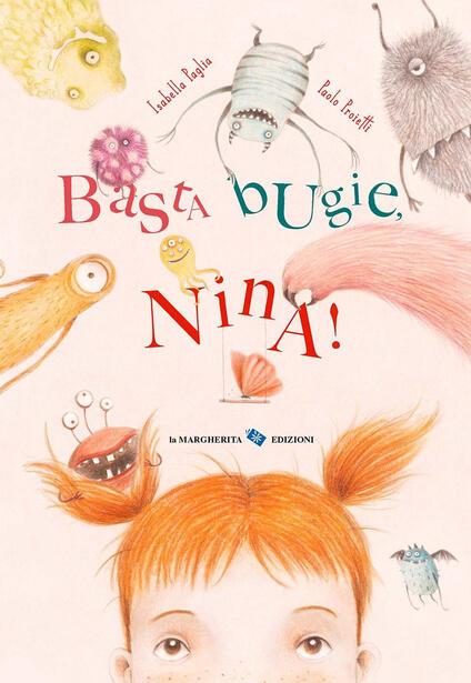 Basta bugie, Nina! Ediz. a colori - Isabella Paglia,Paolo Proietti - copertina