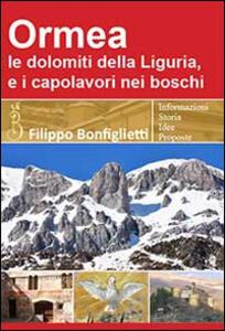 Ormea. Le Dolomiti della Liguria, e i capolavori nei boschi