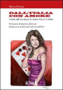 Dall'Italia con amore. Guida alle location di James Bond in Italia - Marco Donna - copertina