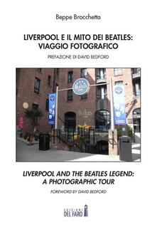 Liverpool e il mito dei Beatles: viaggio fotografico. Ediz. italiana e inglese - Beppe Brocchetta - copertina