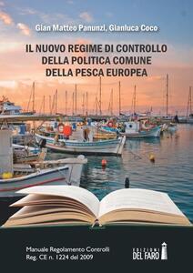 Il nuovo regime di controllo della politica comune della pesca europea. Manuale Regolamento Controlli Reg. CE n. 1224 del 2009