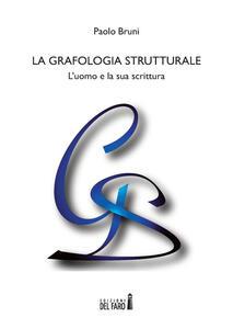La grafologia strutturale. L'uomo e la sua scritura