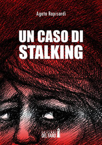 Un caso di stalking