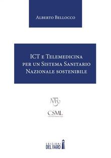 ICT e Telemedicina per un Sistema Sanitario Nazionale sostenibile - Alberto Bellocco - copertina