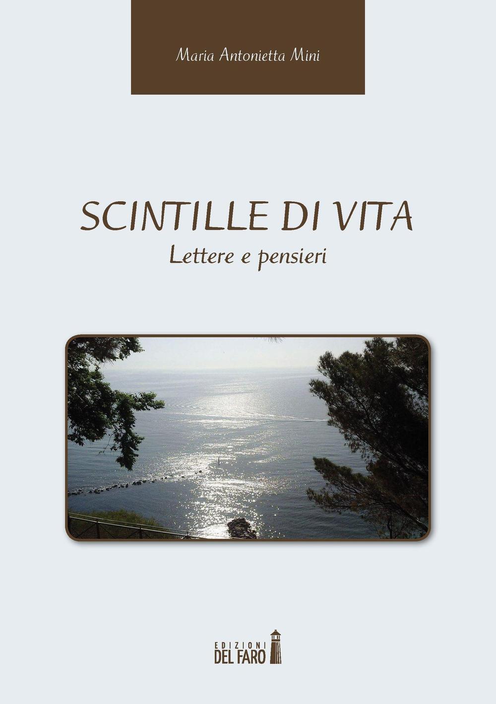 Scintille Di Vita Lettere E Pensieri M Antonietta Mini Libro