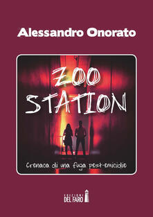 Zoo Station. Cronaca di una fuga post omicidio