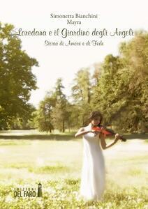 Loredana e il giardino degli angeli. Storia di amore e di fede