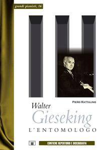 Walter Gieseking. L'entomologo
