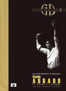Claudio Abbado. Le opere e i giorni