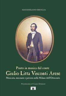 Librisulladiversita.it Giulio Litta Visconti Arese. Musicista, mecenate e patriota nella Milano dell'Ottocento Image
