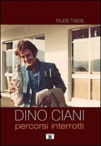 Dino Ciani. Percorsi interrotti