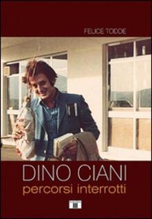 Ristorantezintonio.it Dino Ciani. Percorsi interrotti Image