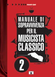 Manuale di sopravvivenza per il musicista classico. Vol. 2.pdf