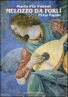 Melozzo da Forlì. Pictor papalis - M. Pia Fabbri - Libro - Il Ponte ...
