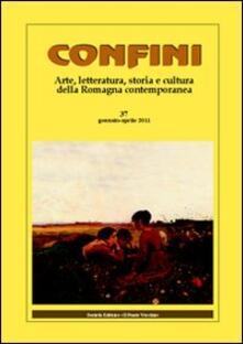Milanospringparade.it Confini. Arte, letteratura, storia e cultura della Romagna antica e contemporanea. Vol. 37 Image