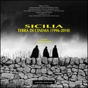 Sicilia. Terra di cinema (1996-2010)