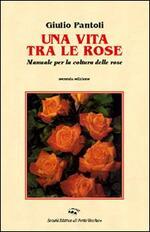 Una vita tra le rose