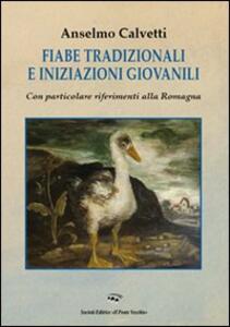 Fiabe tradizionali e iniziazioni giovanili. Con particolari riferimenti alla Romagna