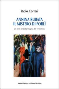 Annina rubata. Il mistero di Forlì - Paolo Cortesi - copertina