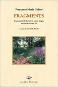 Fragments. Frammenti letterari di varie lingue. With parallel english text. Ediz. italiana e inglese