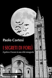 I segreti di Forlì, il gotico e l'oscuro in una città romagnola - copertina