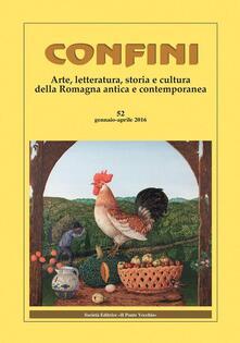 Tegliowinterrun.it Confini. Arte, letteratura, storia e cultura della Romagna antica e contemporanea. Vol. 52 Image