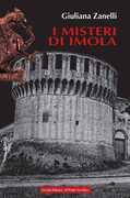Libro I misteri di Imola. Tra storia, leggenda e cronaca Giuliana Zanelli