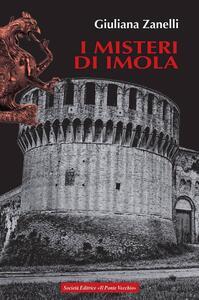 I misteri di Imola. Tra storia, leggenda e cronaca