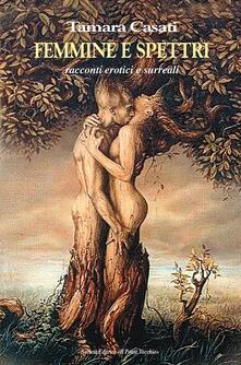 Femmine e spettri. Racconti erotici e surreali.pdf