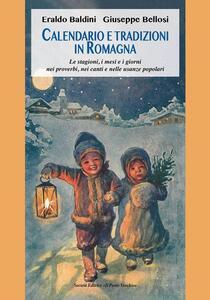 Calendario e tradizioni in Romagna. Le stagioni, i mesi e i giorni nei proverbi, nei canti e nelle usanze popolari