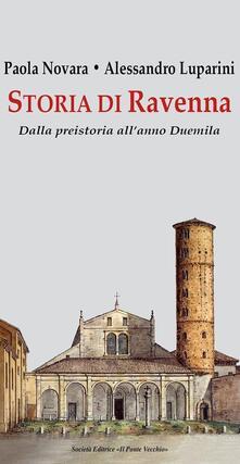 Mercatinidinataletorino.it Storia di Ravenna. Dalla preistoria all'anno Duemila Image